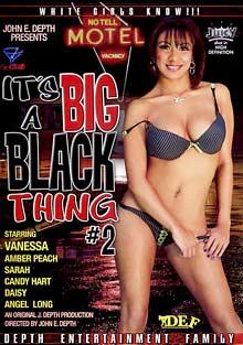 It's A Big Black Thing 2