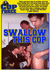 Swallow This Cop