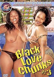 Black Love Chunks 3