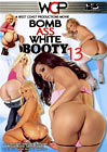 Bomb Ass White Booty 13
