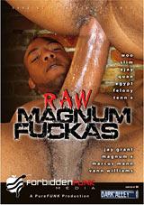Raw Magnum Fuckas