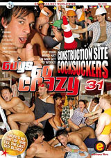 Guys Go Crazy 31: Construction Site Cocksuckers