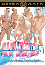 The Ultimate Squirting Machine 5