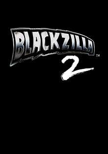 Blackzilla 2 Part 2