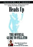 Heads Up: The Official Guide To Fellatio