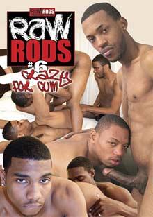 Raw Rods 6: Crazy For Cum