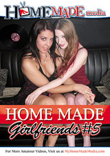 Adult Movies presents Home Made Girlfriends 5