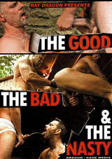 The Good, The Bad and The Nasty: Seven men in the summer heat take you from the front porch to the tool shed for the good, the bad and the nasty. Featuring: Dick Axel, Charlie Shaye, Mike Dreyden, Matthew Ford, Colin Steele, Chad Brock, Luke Piersol.