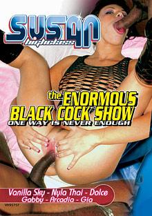 The Enormous Black Cock Show