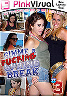 Gimme A Fucking Spring Break 3