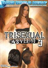 Trisexual Asylum 3