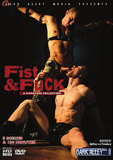 Fist and Fuck  Harcore Collection: hot nasty kinky fetish gay fisting video