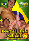 Brazilian Meat 8: Brazilian Brothers