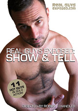 Real Guys Exposed: Show And Tell