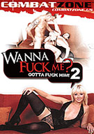 Wanna Fuck Me, Gotta Fuck Him 2