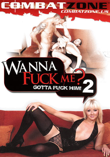 Adult Movies presents Wanna Fuck Me, Gotta Fuck Him 2