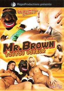 Mr. Brown Toutou Voyeur