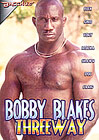 Bobby Blakes Threeway