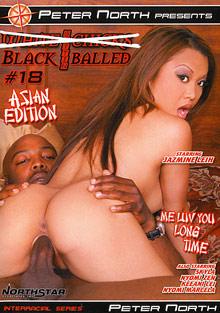 White Chicks Gettin Black Balled 18: Asian Edition