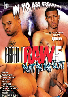 Gay Videos XXX : Breed It Raw 5!
