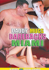 Daddy Mugs Barebacks Miami