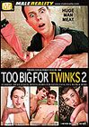 Too Big For Twinks 2