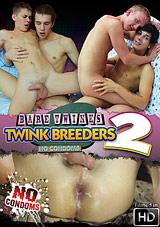 Twink Breeders 2 Xvideo gay