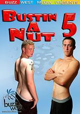 Bustin A Nut 5