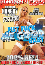 Fist Fuck Me Good Baby Xvideos