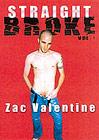 Straight Broke: Zac Valentine