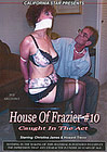 House Of Frazier 10: Caught In The Act