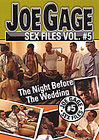 Joe Gage Sex Files 5: The Night Before The Wedding