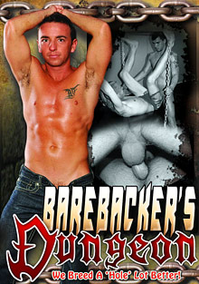 Gay Videos XXX : Barebackers Dungeon!