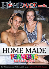 Home Made Perverts: She's Half My Age