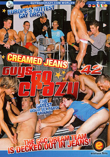 Gay Parties : guys Go Crazy 42: Creamed Jeans!