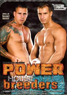 Gay Videos XXX : Power House Breeders!