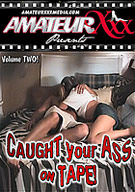 Caught Your Ass On Tape 2