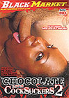 Chocolate Lovin Cock Suckers 2