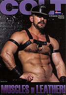MUSCLES IN LEATHER. An intoxicating combo that immediately stimulates all the senses. The look of thick MUSCLES wrapped tight IN LEATHER chaps, boots, jockstraps and harnesses. Breathe in the scent of cigar smoke, sweat and well-worn LEATHER. Hear the manly sounds of COLT Man hard bodies pounding together in COLT Man-On-Man sex. Explore the dark spaces, the slings, chains and steel cages as you feel the heat of MUSCLES IN LEATHER