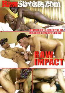 Gay Videos XXX : Raw Impact!