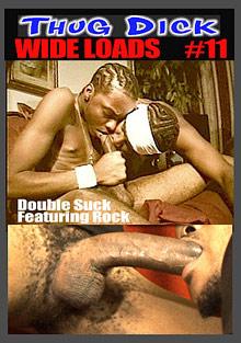 Thug Dick 11: Wide Loads