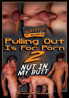 Gay Videos XXX : Pulling Out Is For porn 2!