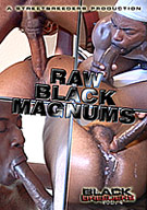 Raw Black Magnums brings it just the way you like... long, hard, black and raw! from all stars Slim Thug and Masseo to Breed Buthas Woo and Vann Williams, this crew definitely puts in the work. The dicks are double digits... and the sex is rough and real!
