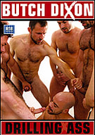 Butch Dixon's hairy, hung studs pound ass and guzzle cum in a testosterone-fuelled, frenzied fuck-fest.