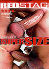 Some Like It Super Size