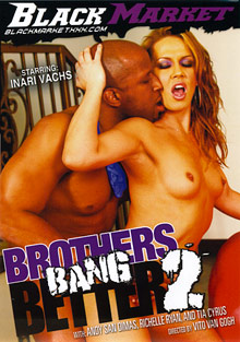 Interracial Porn : Brothers Bang Better 2!