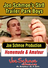 Joe Schmoe's Str8 Trailer Park Boys