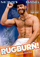 Steve Cruz brings together the hottest, horniest cast of big-dicked power fuckers in his high impact technicolor hump-fest, Rugburn! It's fresh, it's fast, it's like no sex movie you've seen before! Men so horned up they fuck hard and fast, right off the furniture and on to the floor! See hungry bottom Trent Locke take every driving inch of Damien Stone's meaty rod, then take a hot load right in the face! Watch hairy stud Tyler Hunt dominate Jesse Santana in one of the most sweaty, intense interracial sex matches we've cast all year. Rugburn! also features Heath Jordan, Shay Michaels, Race Cooper and Lawson Kane.