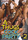 A Thugs Cock Party 2
