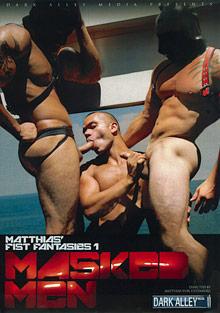 Matthias' Fist Fantasies: Masked Men